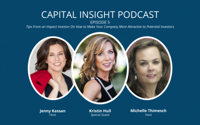 Episode 5: Tips From an Impact Investor On How to Make Your Company More Attractive to Potential Investors