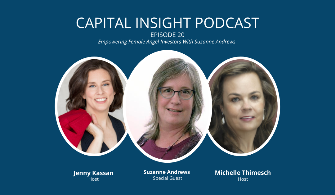 Episode 20: Empowering Female Angel Investors With Suzanne Andrews