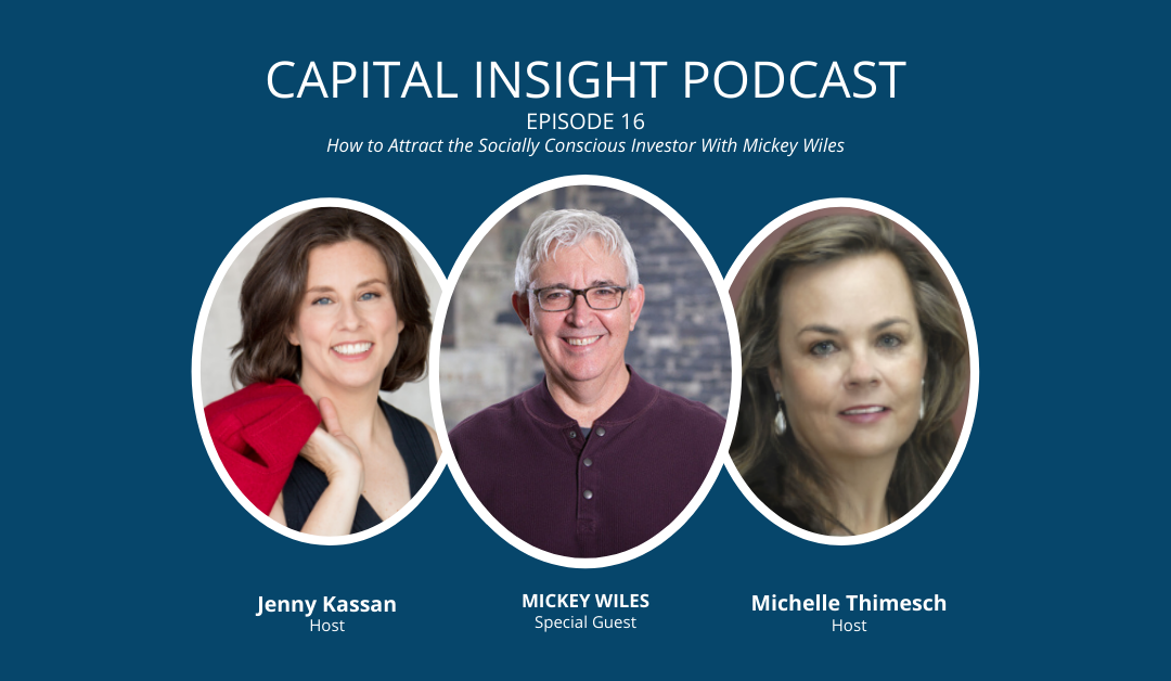 Episode 16: How to Attract the Socially Conscious Investor with Mickey Wiles