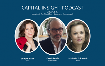 Episode 17: Investing & The Slow Money Movement with Claude Arpels